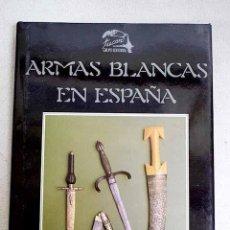 Libros antiguos: ARMAS BLANCAS EN ESPAÑA. RAFAEL OCETE RUBIO.. Lote 194755773