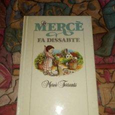 Libros antiguos: LA MERCÈ FA DISSABTE - MERCE FORRENTS - EDITORIAL LUMEN EDICIÓN 1984. Lote 194761011
