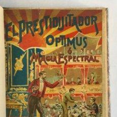 Libros antiguos: EL PRESTIDIGITADOR ÓPTIMUS O MAGIA ESPECTRAL. - PARTAGÁS JAQUET, JOAQUÍN. MÁGIA - ILUSIONISMO. Lote 194777940