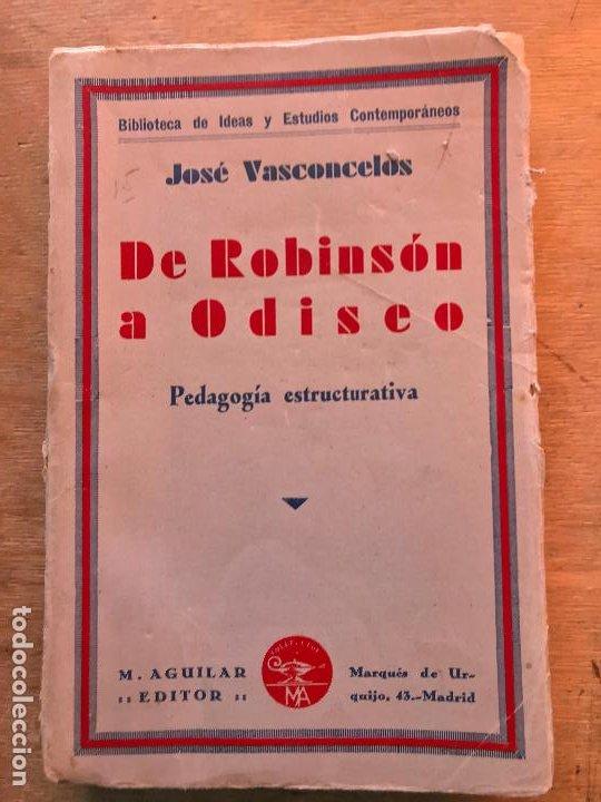 JOSÉ VASCONCELOS. DE ROBINSON A ODISEO. PEDAGOGÍA ESTRUCTURATIVA. (Libros Antiguos, Raros y Curiosos - Pensamiento - Otros)