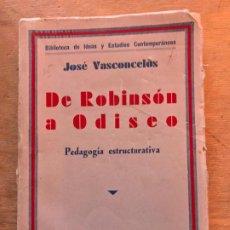 Libros antiguos: JOSÉ VASCONCELOS. DE ROBINSON A ODISEO. PEDAGOGÍA ESTRUCTURATIVA. . Lote 194783685