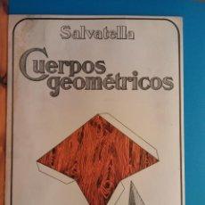 Libri antichi: CUERPOS GEOMÉTRICOS. Nº2. PIRÁMIDES Y CUERPOS REDONDOS. EDITORIAL SALVATELLA. Lote 194787910