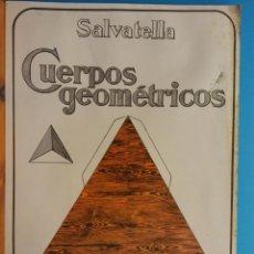 Libri antichi: CUERPOS GEOMÉTRICOS. Nº1. POLIEDROS Y PRISMAS. EDITORIAL SALVATELLA. Lote 194788602