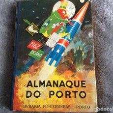 Libros antiguos: ALMANAQUE DO PORTO, 1962. EDITADO POR LIVRARIA FIGUEIRINHAS. ENVIO GRÁTIS.. Lote 194789077