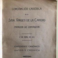 Libros antiguos: CARTAGENA- VIRGEN DE LA CARIDAD- CORONACION CANONICA- 1.924 MUY ESCASO. Lote 194789415