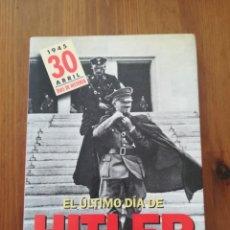 Libros antiguos: EL ULTIMO DÍA DE HITLER . Lote 194789436