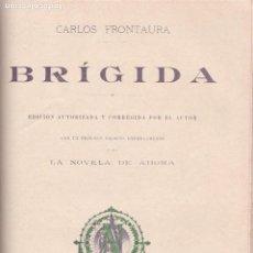 Libros antiguos: EL SACRISTÁN DE LAS MONJAS – LA MALDITA VANIDAD – LA CASA DE LAS MIL BRUJAS -BRÍGIDA.. Lote 194858727