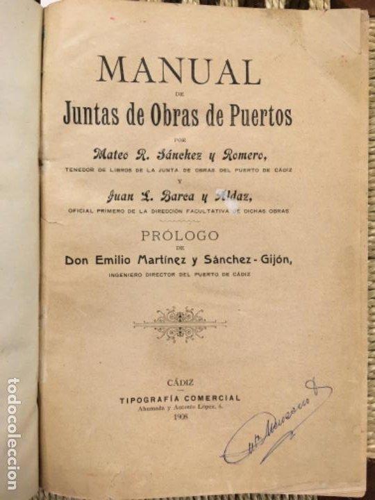 MANUAL DE JUNTAS DE OBRAS DE PUERTOS, MATEO SANCHEZ ROMERO Y JUAN BAREA ALDAZ, 1908 (Libros Antiguos, Raros y Curiosos - Ciencias, Manuales y Oficios - Otros)