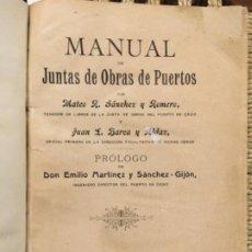 Libros antiguos: MANUAL DE JUNTAS DE OBRAS DE PUERTOS, MATEO SANCHEZ ROMERO Y JUAN BAREA ALDAZ, 1908. Lote 194863228
