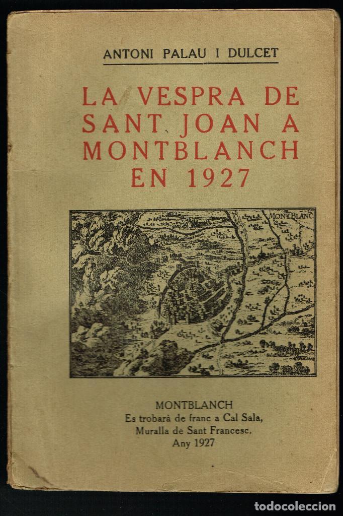 LA VESPRA DE SANT JOAN A MONTBLANCH EN 1927 ANTONI PALAU DOLCET (Libros Antiguos, Raros y Curiosos - Historia - Otros)