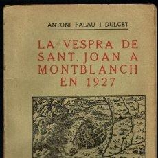 Libros antiguos: LA VESPRA DE SANT JOAN A MONTBLANCH EN 1927 ANTONI PALAU DOLCET. Lote 194879960