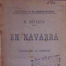 Libros antiguos: EN NAVARRA (COSAS DE LA GUERRA) - RAMÓN ESPARZA E ITURRALDE. Lote 194881162