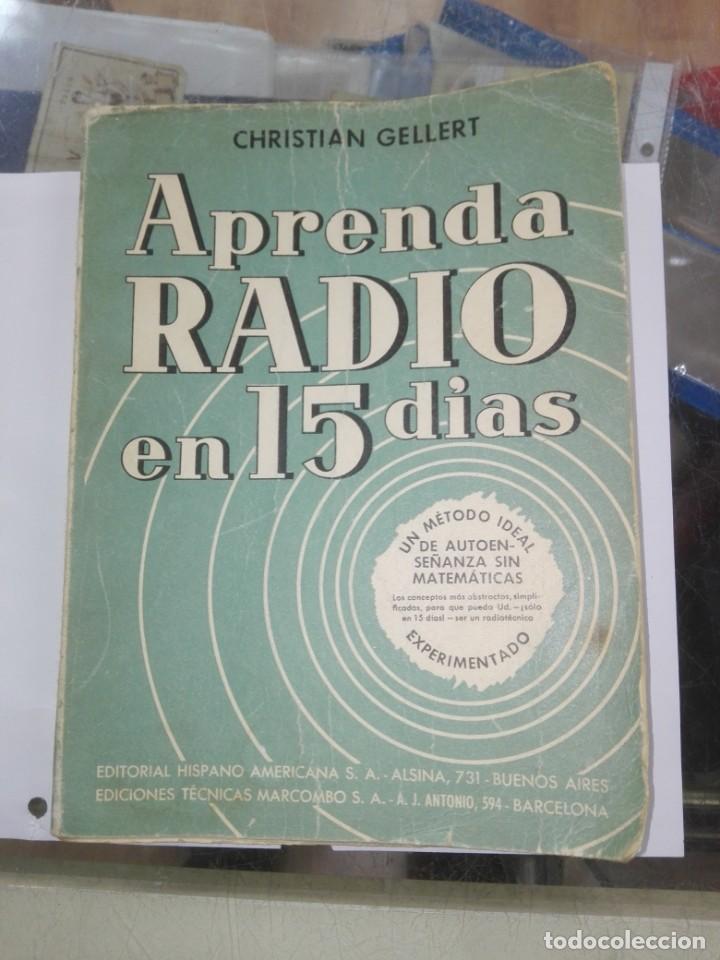 GELLERT, CHRISTIAN. APRENDA RADIO EN 15 DÍAS : (LA TEORÍA Y LA PRÁCTICA EN 15 LECCIONES) (Libros Antiguos, Raros y Curiosos - Ciencias, Manuales y Oficios - Otros)