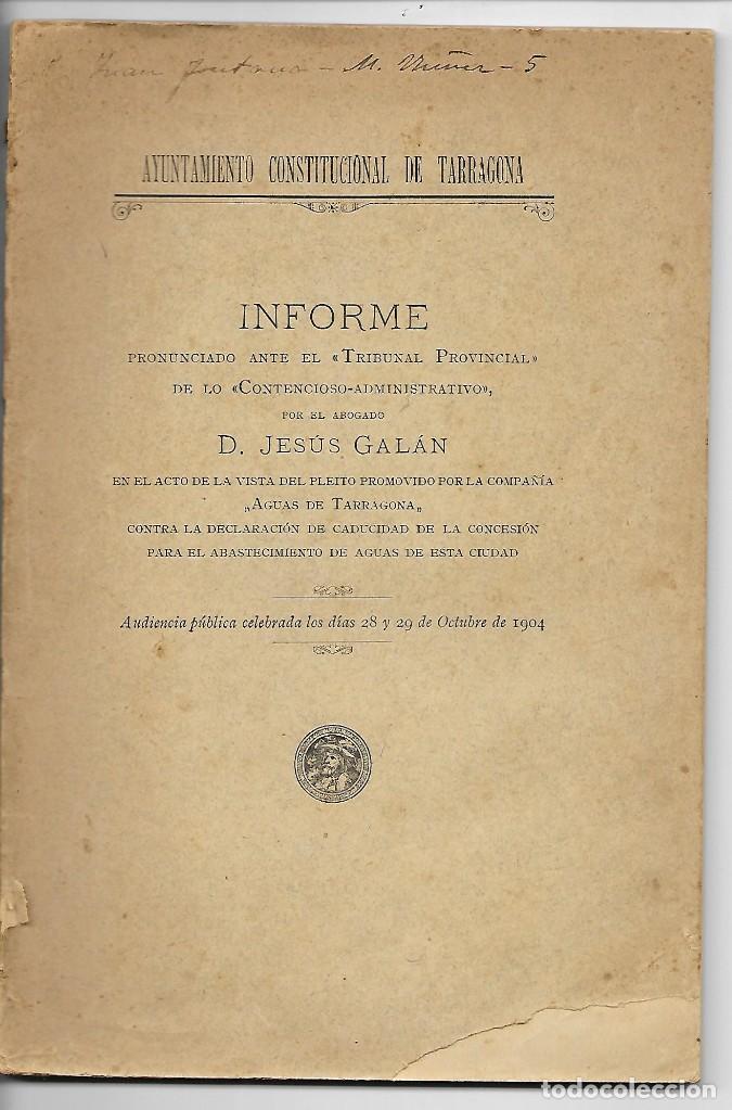 AYUNTAMIENTO CONSTITUCIONAL DE TARRAGONA - INFORME AL TRIBUNAL PROV. CONTENCIOSO - AÑO 1904 (Libros Antiguos, Raros y Curiosos - Historia - Otros)