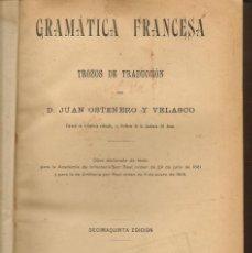 Libros antiguos: GRAMÁTICA FRANCESA. JUAN OSTENERO Y VELASCO. LIBRERIA SUCES. DE HERNANDO,MADRID(¿1911?) (ST/A8). Lote 194890092