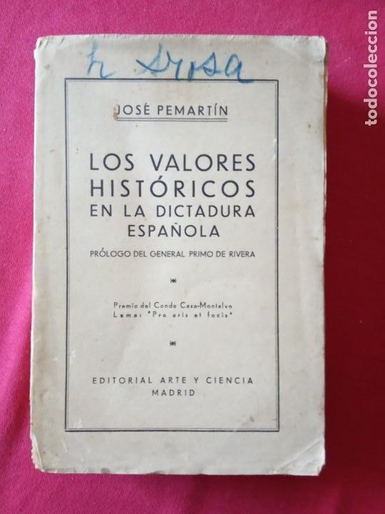 LOS VALORES HISTÓRICOS EN LA DICTADURA ESPAÑOLA -JOSÉ PEMARTÍN. (Libros Antiguos, Raros y Curiosos - Historia - Otros)