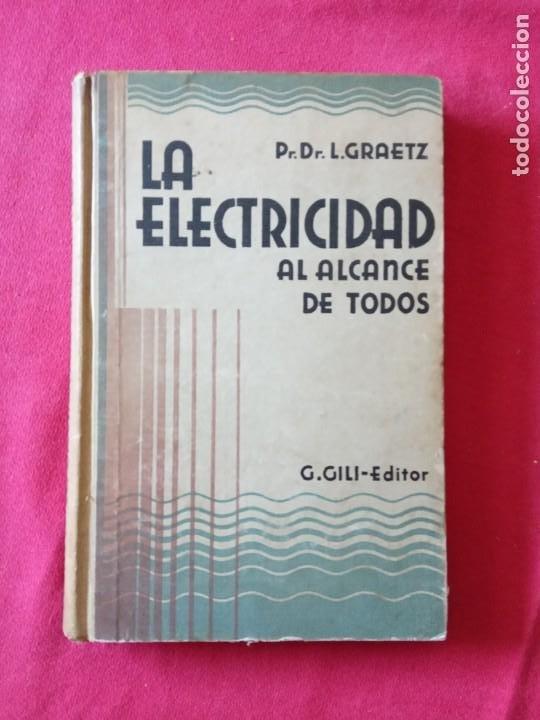 LA ELECTRICIDAD AL ALCANCE DE TODOS - GUSTAVO GILI 1.926. (Libros Antiguos, Raros y Curiosos - Ciencias, Manuales y Oficios - Otros)