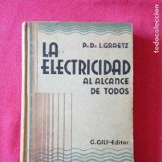Libros antiguos: LA ELECTRICIDAD AL ALCANCE DE TODOS - GUSTAVO GILI 1.926.. Lote 194897315