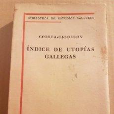 Libros antiguos: INDICE DE UTOPÍAS GALLEGAS ( CORREA-CALDERON 1929 ). Lote 194899088