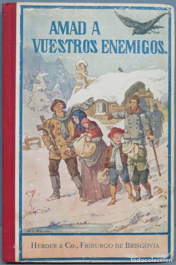 1921.- AMAD A VUESTROS ENEMIGOS. J. SPILLMANN (Libros Antiguos, Raros y Curiosos - Literatura - Otros)