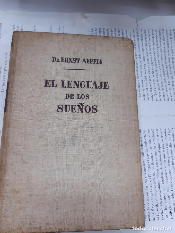 EL LENGUAJE DE LOS SUEÑOS DR ERNEST AEPPLI 1º EDICION 1946 (Libros Antiguos, Raros y Curiosos - Ciencias, Manuales y Oficios - Otros)