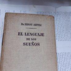 Libros antiguos: EL LENGUAJE DE LOS SUEÑOS DR ERNEST AEPPLI 1º EDICION 1946. Lote 194905653