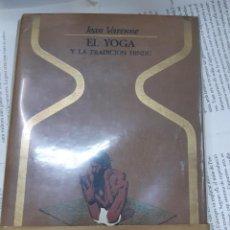 Libros antiguos: EL YOGA Y LA TRADICION HINDU JEAN VARENNE 1º EDICION 1975 . Lote 194905811