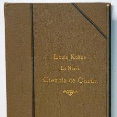 Libros antiguos: LMV - LOUIS KUHNE. LA NUEVA CIENCIA DE CURAR.. Lote 194916093
