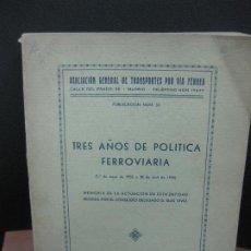 Libros antiguos: TRES AÑOS DE POLITICA FERROVIARIA. ASOIACION DE TRANSPORTES POR VIA FERREA. MADRID JUNIO 1935.. Lote 194924095