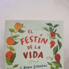 Libros antiguos: EL FESTÍN DE LA VIDA - J. RYAN STRADAL. Lote 194924937