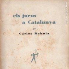 Libros antiguos: CARLES RAHOLA : ELS JUEUS A CATALUNYA (LA SAGETA, C. 1930). Lote 194936998