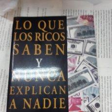 Libros antiguos: LO QUE LOS RICOS SABEN Y NUNCA EXPLICAN A NADIE BRIAN SHER . Lote 194937621