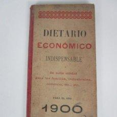 Libros antiguos: DIETARIO ECONÓMICO - PARA FAMILIAS, INDUSTRIALES, COMERCIO, ETC.. - AÑO 1900. Lote 194945612