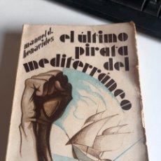 Libros antiguos: EL ÚLTIMO PIRATA DEL MEDITERRANEO. Lote 194948807