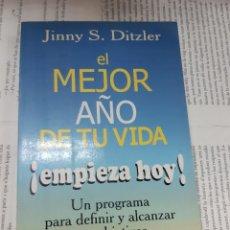 Libros antiguos: EL MEJOR AÑO DE TU VIDA !EMPIEZA HOY ! JINNY S. DITZLER. Lote 194960753