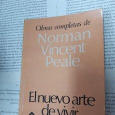 Libros antiguos: EL NUEVO ARTE DE VIVIR OBRAS COMPLETAS DE NORMAN VICENT PEALE . Lote 194962033