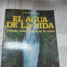 Libros antiguos: EL AGUA DE LA VIDA TRATADO SOBRE TERAPIA DE LA ORINA J.W.ARMSTRENG . Lote 194963791
