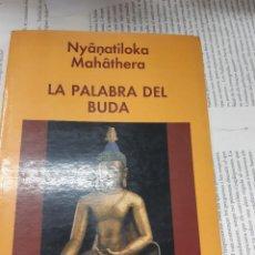 Libros antiguos: LA PALABRA DEL BUDA NYANATILOKA MAHATHERA . Lote 194964742