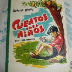 Libros antiguos: CUENTOS PARA NIÑOS AURELIA RAMOS ED. CARITAS DIOCESANAS ALICANTE 1963 PASTA DURA SIN NUMERAR. Lote 194973326