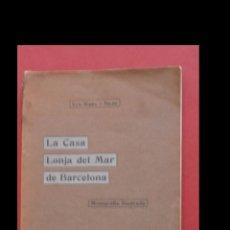 Libros antiguos: LA CASA LONJA DEL MAR DE BARCELONA. MONOGRAFIA HISTÓRICO-DESCRIPTIVA. LUÍS RIERA Y SOLER. Lote 194996676