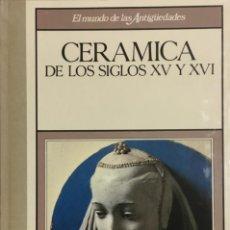 Libros antiguos: COLECCION DE 4 LIBROS HISTORIA DE LA CERÁMICA ANTIGUA EN ESPAÑA Y EUROPA DESDE SIGLO XV AL XIX.. Lote 195002415