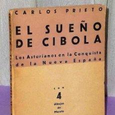 Libros antiguos: EL SUEÑO DE CIBOLA. LOS ASTURIANOS EN LA CONQUISTA DE LA NUEVA ESPAÑA. Lote 195003217