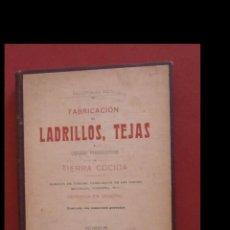 Libros antiguos: FABRICACIÓN DE LADRILLOS, TEJAS Y DEMÁS PRODUCTOS DE TIERRA COCIDA. SALUSTIANO RICO. Lote 195005150