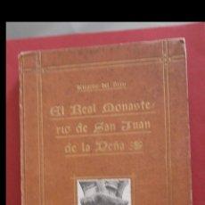 Libros antiguos: EL REAL MONASTERIO DE SAN JUAN DE LA PEÑA. MONOGRAFIA HISTÓRICO-ARQUEOLÓGICA.... RICARDO DEL ARCO. Lote 195005863
