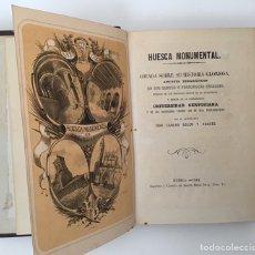 Libros antiguos: HUESCA MONUMENTAL. CARLOS SOLER Y ARQUÉS. 1864. Lote 195006323