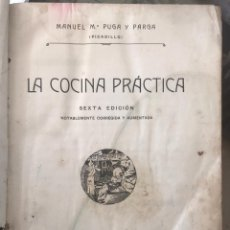 Libros antiguos: LA COCINA PRACTICA. MANUEL M. PUGA - 1916. Lote 195008372