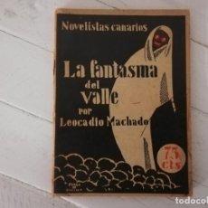 Libros antiguos: LA FANTASMA DEL VALLE - LEOCADIO MACHADO, 1928 SUPER RARO CANARIO, TENERIFE . Lote 195020332