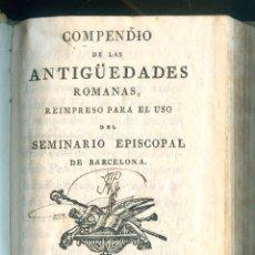 Libros antiguos: NUMULITE L1244 COMPENDIO DE LAS ANTIGÜEDADES ROMANAS SEMINARIO EPISCOPAL BARCELONA PIFERRER. Lote 195022203