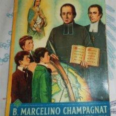 Libros antiguos: MARCELINO CHAMPAGNAT FUNDADOR DE LOS MARISTAS BIOGRAFÍA ILUSTRADA ELDEVIVES 1964 . Lote 195049858