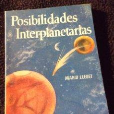 Libros antiguos: MINILIBRO ENCICLOPEDIA PULGA. N- 294. POSIBILIDADES INTERPLANETARIAS. MARIO LLEGET. Lote 195057347